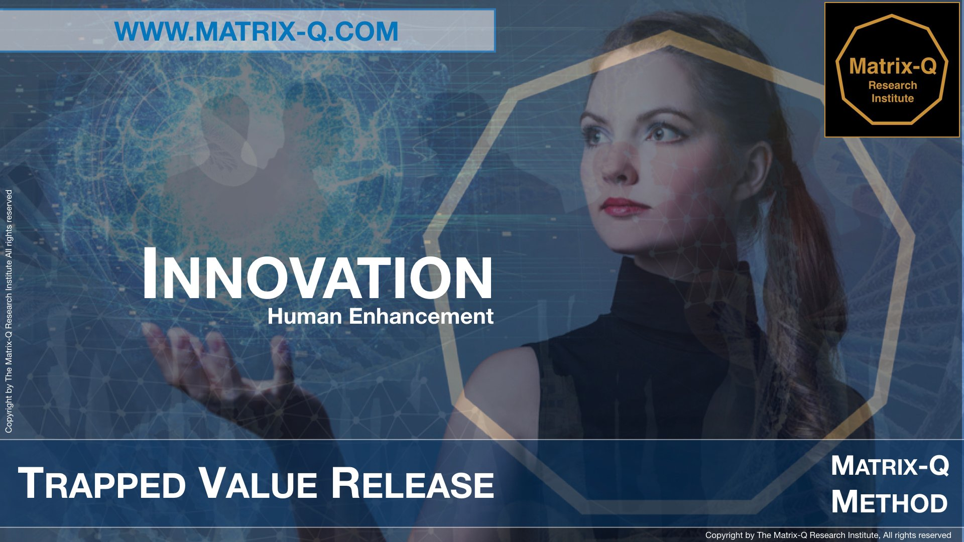 MQRI Matrix-Q Innovation Trapped Value Release.001