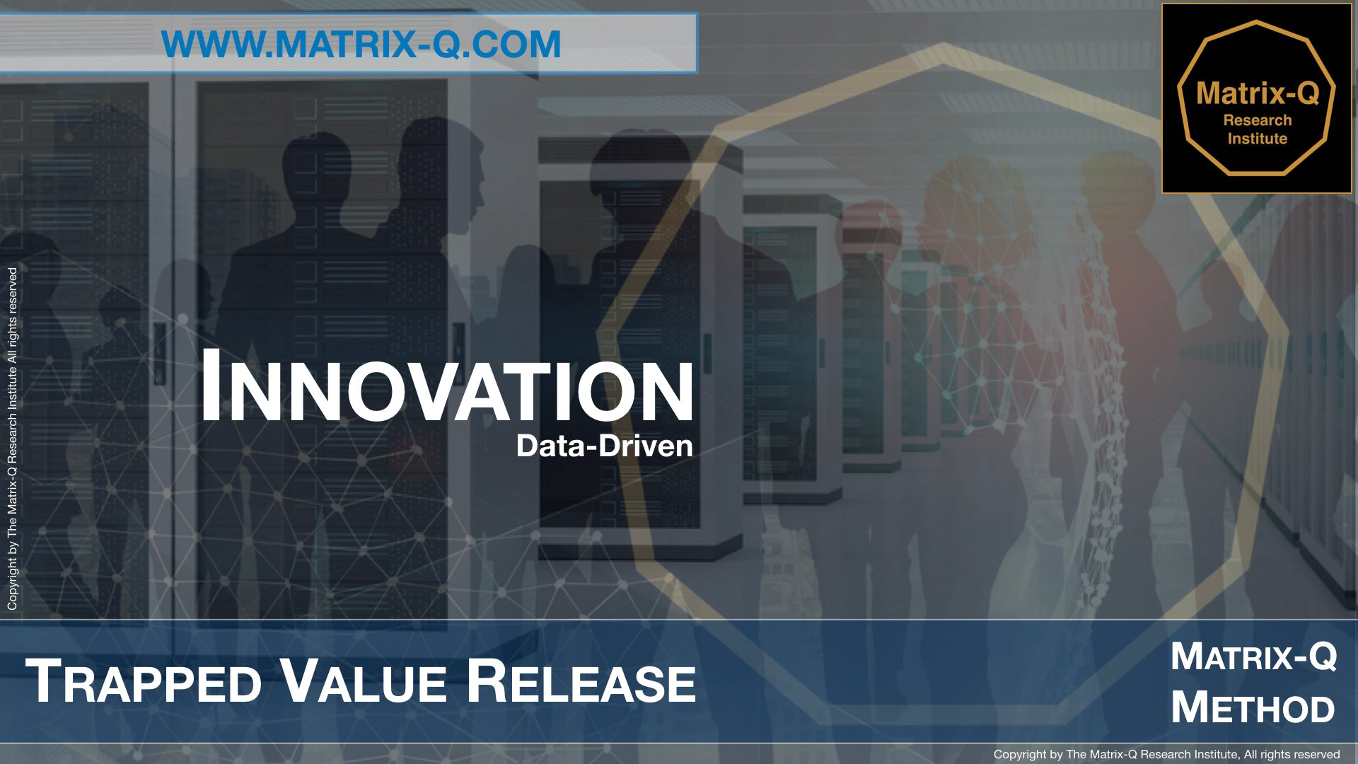 MQRI Matrix-Q Innovation Trapped Value Release.002