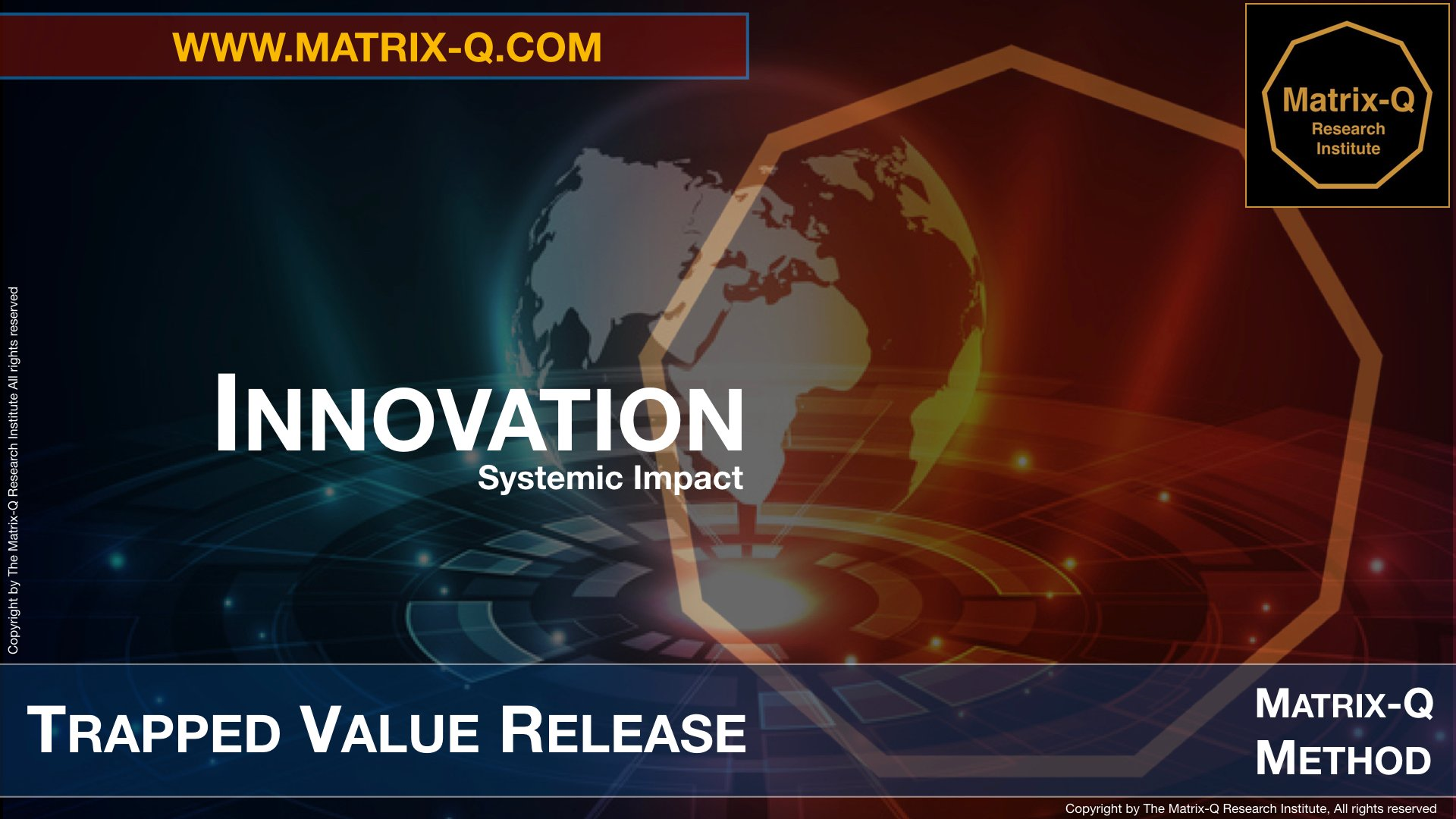 MQRI Matrix-Q Innovation Trapped Value Release.003