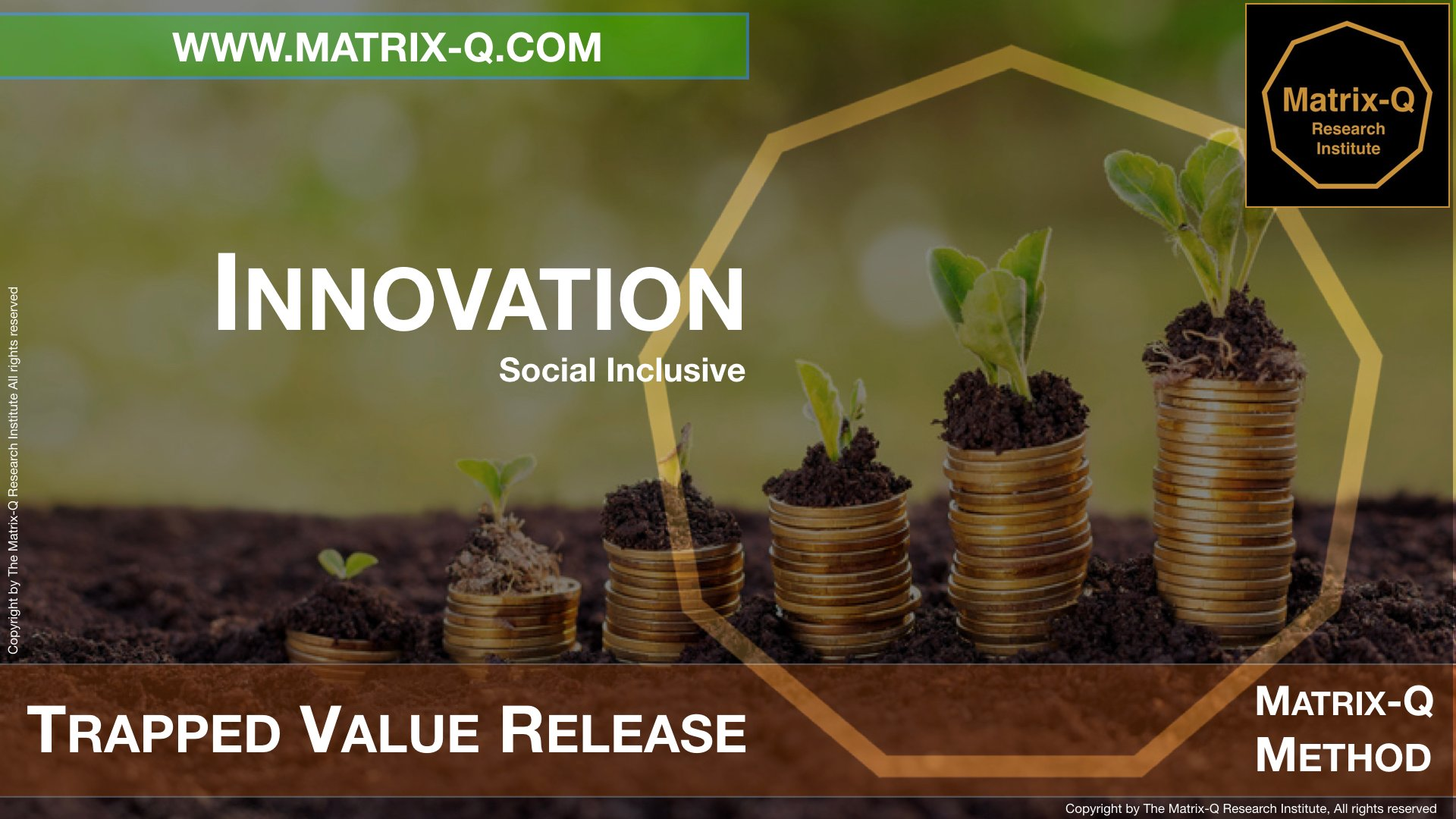 MQRI Matrix-Q Innovation Trapped Value Release.004