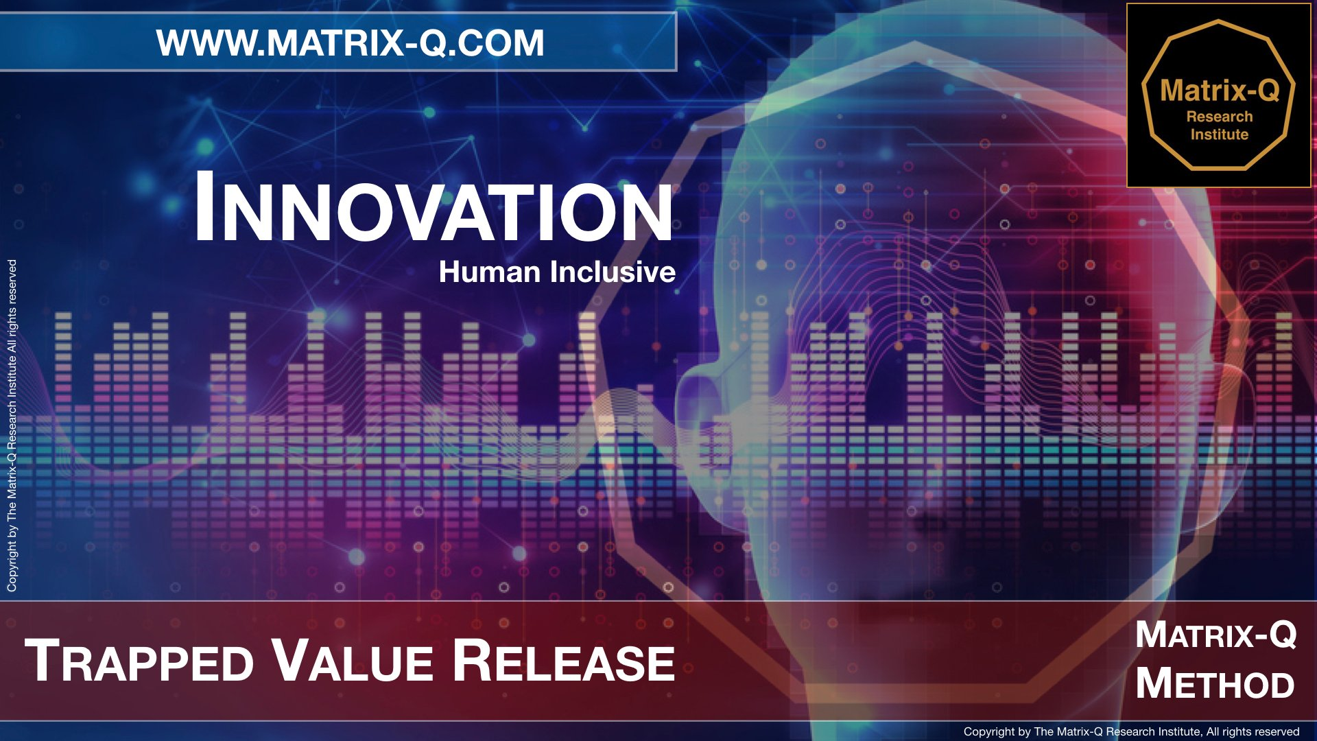 MQRI Matrix-Q Innovation Trapped Value Release.005