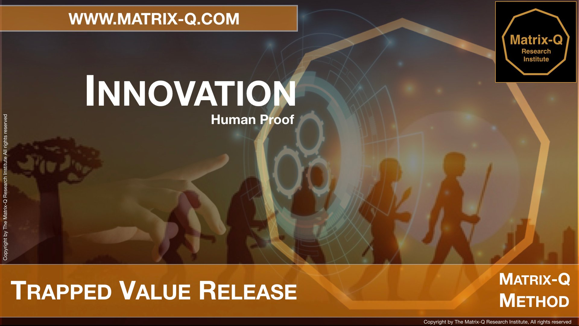 MQRI Matrix-Q Innovation Trapped Value Release.006