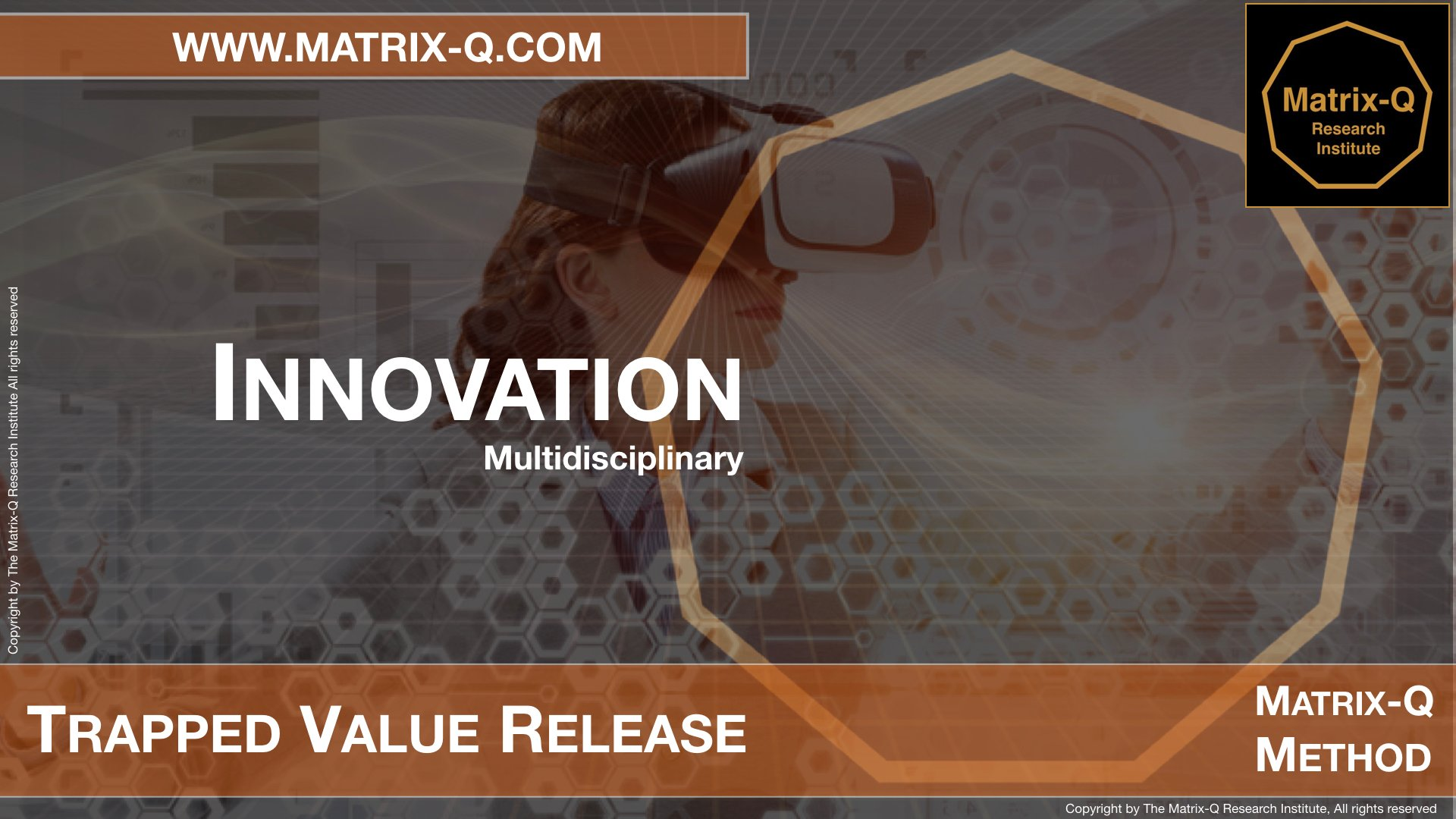 MQRI Matrix-Q Innovation Trapped Value Release.009