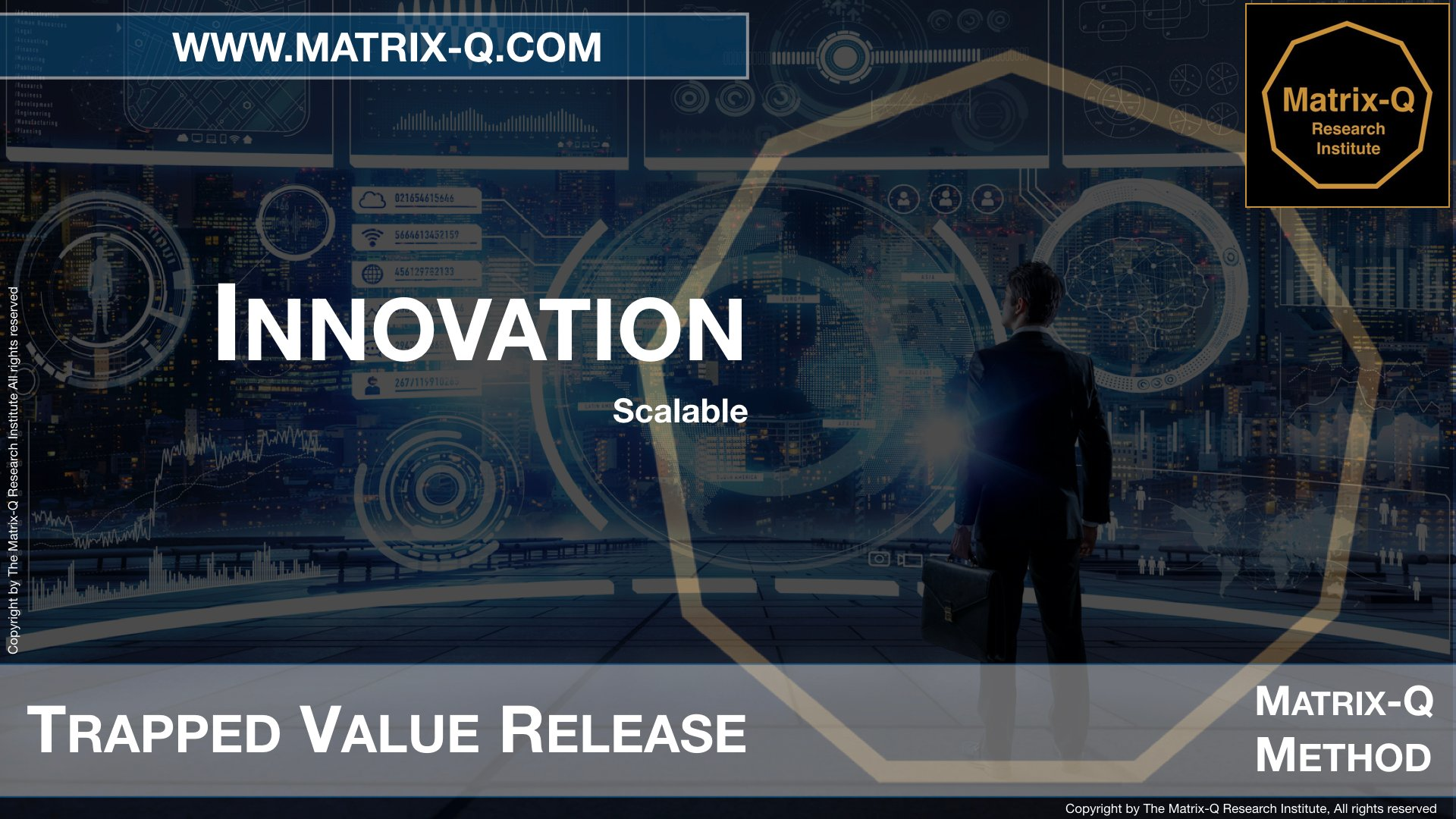 MQRI Matrix-Q Innovation Trapped Value Release.010